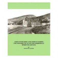 Amhuinnsidhe and North Harris the History of an Outer Hebridean Sporting Estate
