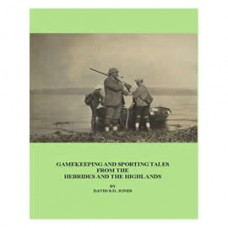 Gamekeeping Tales from the Hebrides and the Highlands CURRENTLY OUT OF STOCK