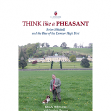 Think Like a Pheasant and the rise of the Exmoor High Bird by Brian Mitchell
